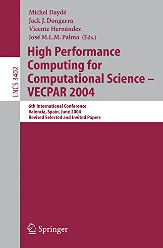 High Performance Computing for Computational Science - VECPAR 2004: 6th International Conference, Valencia, Spain, June 28-30, 2004, Revised Selected ... Papers (Lecture Notes in Computer Science) ebook