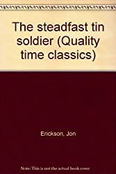 The steadfast tin soldier (Quality time classics)