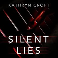 Silent Lies Audiobook by Kathryn Croft Narrated by Antonia Beamish, Rosie Jones