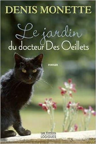 Le Jardin du Docteur des Oeillets - Monette Denis