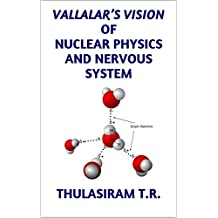 VALLALAR'S VISION OF NUCLEAR PHYSICS AND NERVOUS SYSTEM