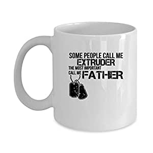 EXTRUDER Coffee Mug - EXTRUDER The Most Important Call Me Father_2 - EXTRUDER Gifts For Men, Woman, Friends -Birthday, Christmas Gifts 11Oz Ceramic White Funny Mug