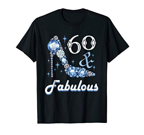 60 And Fabulous Shirt For Women 60th Birthday Tshirt Gift