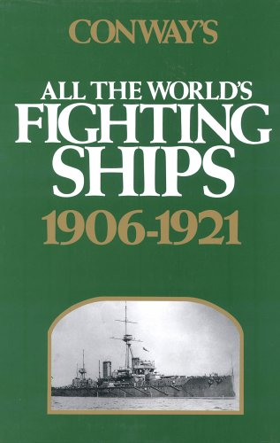 Conway's All the World's Fighting Ships: 1906-1921