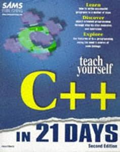 Teach Yourself C++ in 21 Days (Sams Teach Yourself)