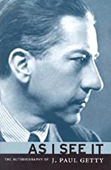 """In his candid and witty autobiography, famed tycoon J. Paul Getty invites readers to glimpse the twentieth century from the vantage point of a man who lived, as he puts it, """"through the most exciting and exhilarating - and most turbulent and ..."""