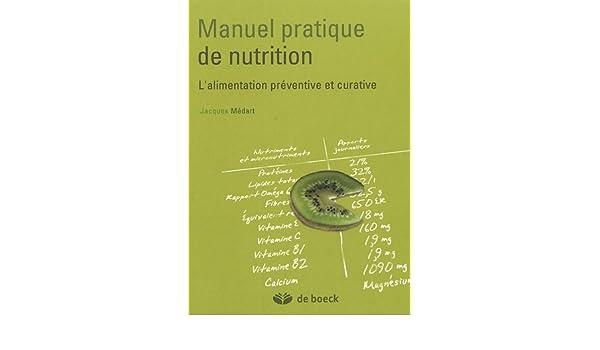 Manuel pratique de nutrition lalimentation preventive et curative: Amazon.es: Jacques Médart: Libros en idiomas extranjeros