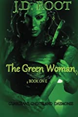 The Green Woman: A Scottish Fantasy (Guardians,Ghosts & Daemons) (Volume 1) Paperback