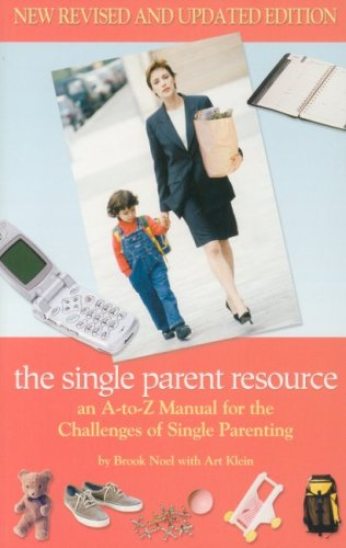 The Single Parent Resource: An A-to-Z Manual for the Challenges of Single Parenting