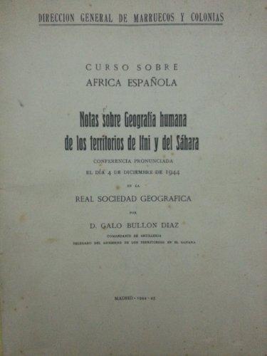 NOTAS SOBRE GEOGRAFIA HUMANA DE LOS TERRITORIOS DE IFNI Y DEL SAHARA: Amazon.es: Galo Bullon Diaz, DIRECCION GENERAL DE MARRUECOS Y COLONIAS: Libros