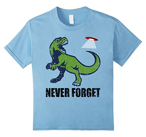 Kids Never Forget T-Rex Extinction Shirt by Alien UFO Tshirt 8 Baby (Cool Infant T-shirts)