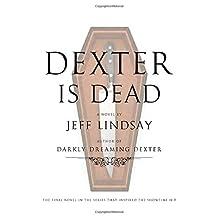 Dexter Is Dead: A Novel