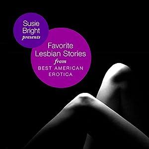 My Favorite Lesbian Stories from Best American Erotica Audiobook