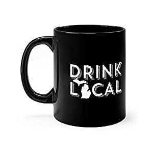 Drink Local Michigan Craft Beer 11 Oz Black Ceramic Glossy Gift For Coffee Lovers Quote Mug Gifts For Men & Women 11 Oz Ceramic