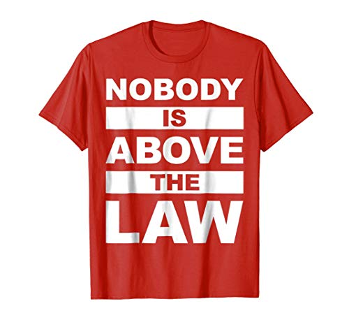 Nobody is Above the Law - Rapid Response Red T shirt
