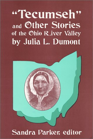 "Download ""Tecumseh"" and Other Stories of the Ohio River Valley by Julia L. Dumont PDF"