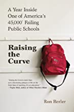 Raising the Curve: A Year Inside One of America's 45,000* Failing Public Schools