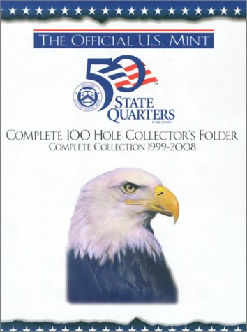 1999 2004 State Quarter - The Official U.S. Mint 50 State Quarters: Complete 100 Hole Collector's Folder, Complete Collection 1999-2008