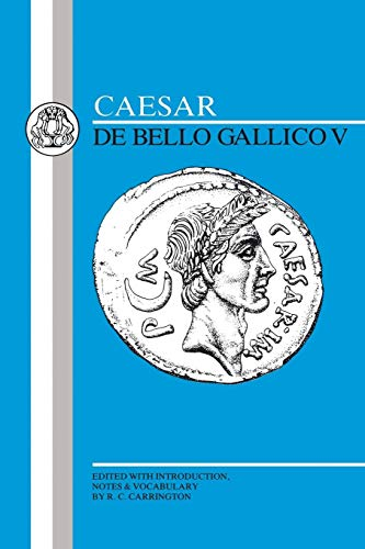Caesar: Gallic War V (Latin Texts) (Bk. 5) (Collection Caesar 5)