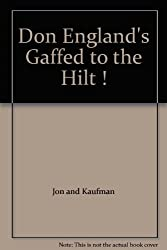 Don England's Gaffed to the Hilt !