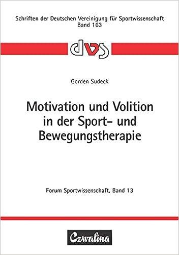 Motivation Und Volition In Der Sport Und Bewegungstherapie