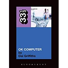Radiohead's OK Computer (Thirty Three and a Third series)