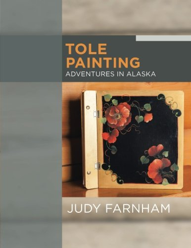 Tole Painting Adventures In Alaska