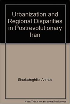 Urbanization and Regional Disparities in Postrevolutionary Iran