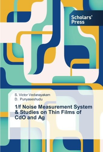 Download 1/f Noise Measurement System & Studies on Thin Films of CdO and Ag ebook