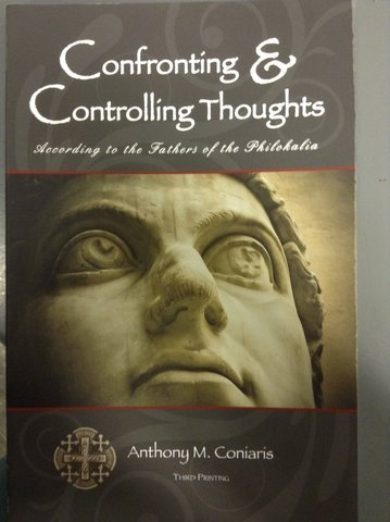 Confronting and Controlling Thoughts: According to the Fathers of the Philokalia