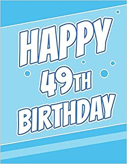 Happy 49th Birthday Discreet Internet Website Password Journal Or Organizer Gifts For 49 Year Old Women Men Sister Brother Husband