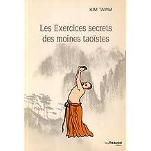 EXERCICES SECRETS DES MOINES TAOÏSTES (LES)