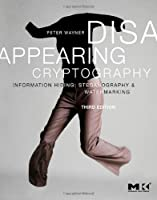 Disappearing Cryptography, 3rd Edition Front Cover