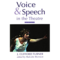 Voice and Speech in the Theatre (Theatre Arts)