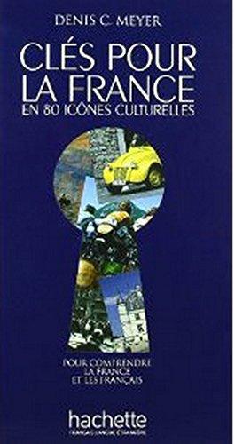 Clés pour la France en 80 icônes culturelles