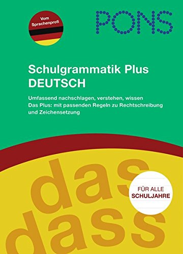 PONS Schulgrammatik Plus Deutsch: Für alle Schuljahre: umfassend nachschlagen, verstehen, wissen, inklusive prakti