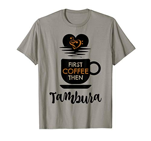 First Coffee Then Tambura Indian Music Lover Bass Clef Heart Tamburist T-Shirt