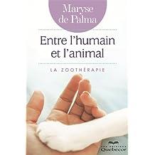 Entre l'humain et l'animal: La zoothérapie (Croissance Personnelle) (French Edition)