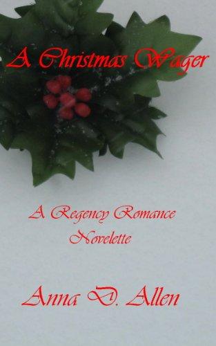 A Christmas Wager - A Regency Romance Novelette (Allen Christmas Lights)