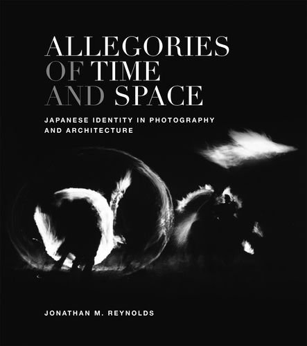 Allegories of Time and Space: Japanese Identity in Photography and Architecture