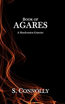 Book of Agares: A Manifestation Grimoire by [Connolly, S.]