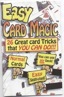EASY CARD MAGIC (26 Great Card Tricks that You Can Do!)