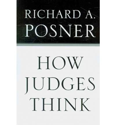 [ { HOW JUDGES THINK } ] by Posner, Richard A (AUTHOR) May-01-2010 [ Paperback ]