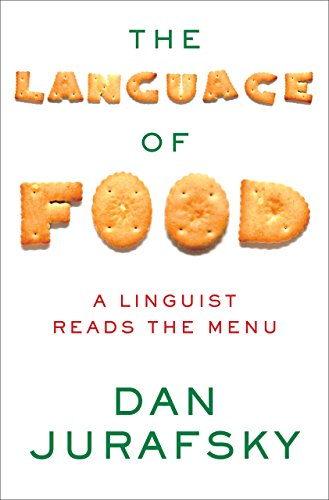 The Language of Food: A Linguist Reads the Menu cover