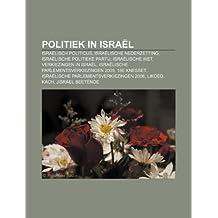 Politiek in Israël: Israëlisch politicus, Israëlische nederzetting, Israëlische politieke partij, Israëlische wet, Verkiezingen in Israël