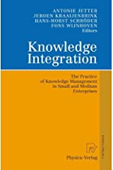 Knowledge Integration: The Practice of Knowledge Management in Small and Medium Enterprises By Paperback