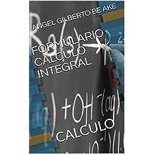 FORMULARIO CALCULO INTEGRAL: CALCULO