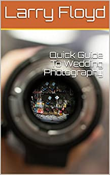 Quick Guide To Wedding Photography