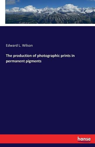 Download The production of photographic prints in permanent pigments pdf