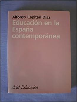 Educación en la España contemporánea: Amazon.es: Alfonso Capitan ...